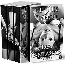 Le Plus Tabou Des Fantasmes (Tome 1 à 3: L'Intégrale): (Roman Adulte, Taboo, Suspense, Perversions, Réservé Au Plus de 18 ans)