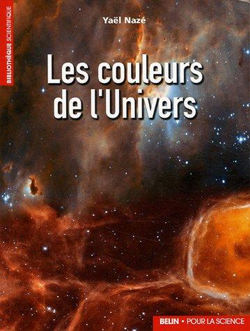 Les couleurs de l'univers par Yaël Nazé