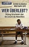 Image de Wer überlebt?: Bildung entscheidet über die Zukunft der Menschheit