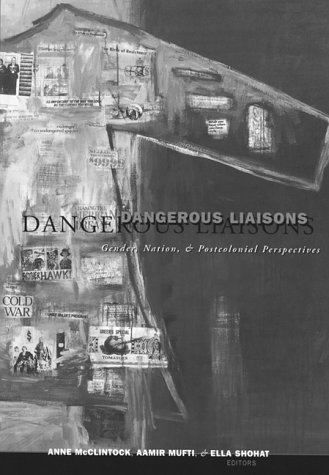 Dangerous Liaisons: Gender, Nation and Postcolonial Perspectives (Cultural Politics)
