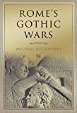 Rome's Gothic Wars: From the Third Century to Alaric (Key Conflicts of Classical Antiquity)