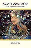 We Moon 2018 La Luna Spanish Edition: Gaia Rhythms for Womyn