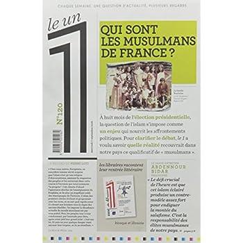 Le 1 - n°120 - Qui sont les Musulmans de France ?