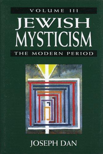 Jewish Mysticism: v. 3: The Modern Period: Modern Period v. 3 (Main Themes in Mysticism & Jewish Mysticism)