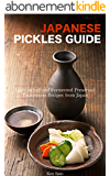 Japanese Pickles Cookbook: Light salted and Fermented Preserved Tsukemono recipes from Japan - Samurai's Recipe Series (Samurai's Cookbook Series 1) (English Edition)