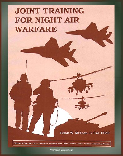 Joint Training for Night Air Warfare - Red Flag, Cope Thunder, and the National Training Center, Close Air Support, Counterair (English Edition) -