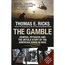 The Gamble: General Petraeus and the Untold Story of the American Surge in Iraq, 2006 - 2008 by Thomas E. Ricks (2010-02-25)