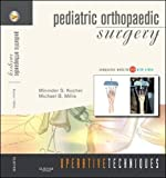 Operative Techniques: Pediatric Orthopaedic Surgery: Book, Website and DVD