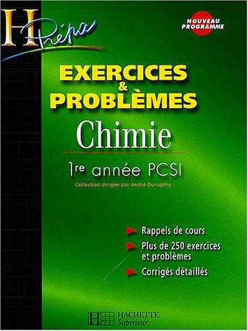 Chimie 1ère année PCSI Exercices et Problèmes par André Durupthy