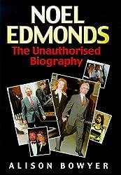 Noel Edmonds: The Unauthorised Biography