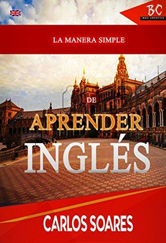 La Manera Simple De Aprender Inglés por Carlos Soares
