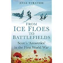 From Ice Floes to Battlefields: Scott's 'Antarctics' in the First World War