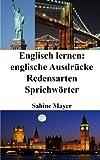Englisch lernen: englische Ausdrücke - Redensarten - Sprichwörter