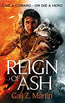 Reign of Ash: Book 2 of the Ascendant Kingdoms Saga by [Martin, Gail Z.]