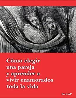 Cumo Elegir Pareja (Spanish Edition)