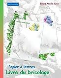 Telecharger Livres BROCKHAUSEN Papier a lettres Livre du bricolage Bonne Annee 2018 (PDF,EPUB,MOBI) gratuits en Francaise