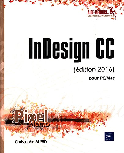 InDesign CC (édition 2016) - pour PC/Mac par Christophe AUBRY