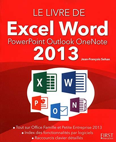 Le livre de Excel Word PowerPoint Outlook OneNote 2013 par Jean-François SEHAN