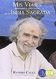 Mis Viajes Interiores Y Exteriores Por La India Sagrada (RAMIRO CALLE CAPILLA)