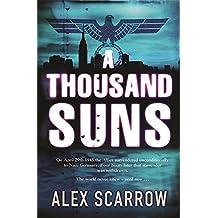A Thousand Suns by Alex Scarrow (2006-05-03)