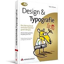 Design und Typografie - Die überraschend einfachen Gesetze guten Designs: ... für Dich! - Die überraschend einfachen Gesetze guten Designs (DPI Grafik)