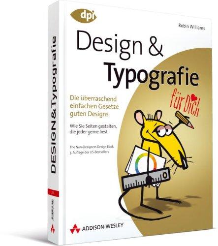 Design und Typografie - Die überraschend einfachen Gesetze guten Designs: für Dich! - Die überraschend einfachen Gesetze guten Designs (DPI Grafik) Buch-Cover