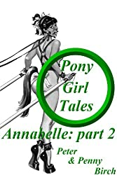 Annabelle - Part 2 (Pony-Girl Tales)