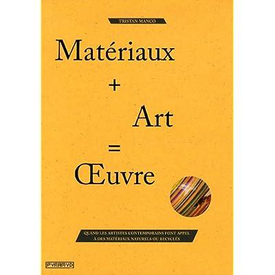 Matériaux + Art = OEuvre