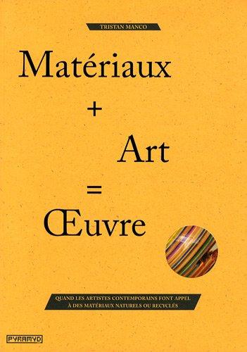 Matériaux + Art = OEuvre par Tristan Manco