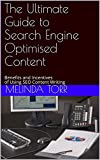 The Ultimate Guide to Search Engine Optimised Content: Benefits and Incentives of Using SEO Content Writing (English Edition)