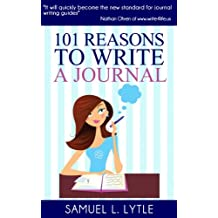 101 Reasons to Write a Journal (English Edition)