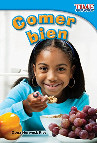 Comer bien (Eating Right) (TIME FOR KIDS® Nonfiction Readers)