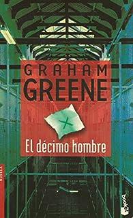 El décimo hombre par Graham Greene