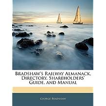 Bradshaw's Railway Almanack, Directory, Shareholders' Guide, and Manual