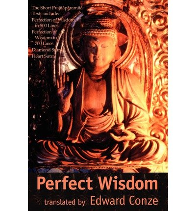 [(Perfect Wisdom: The Short Prajnaparamita Texts)] [Author: Edward Conze] published on (July, 2003)