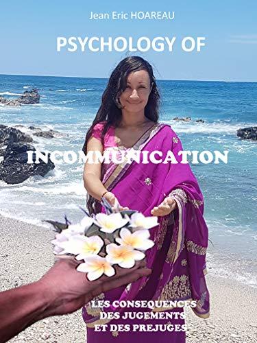 PSYCHOLOGY OF INCOMMUNICATION: Les conséquences des jugements et des préjugés.