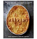 [( Keepers: Two Home Cooks Share Their Tried-And-True Weeknight Recipes and the Secrets to Happiness in the Kitchen (New) By Brennan, Kathy ( Author ) Hardcover Aug - 2013)] Hardcover