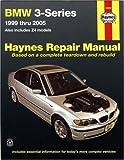 BMW 3-Series Automotive Repair Manual: 1999 Thru 2005; Also Includes Z4 Models (Hayne's Automotive Repair Manual)