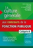 La culture générale aux concours de la fonction publque. Catégorie A. 3e édition