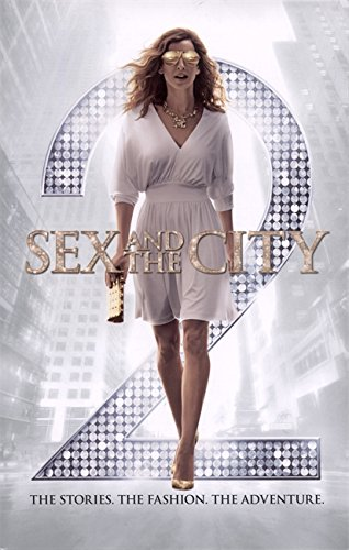 Sex and the City 2: The Stories. The Fashion. The Adventure. por Eric Cyphers