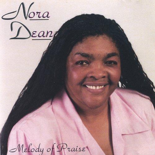 Nora Dean (Melody of Praise by Dean, Nora (2003-08-26))