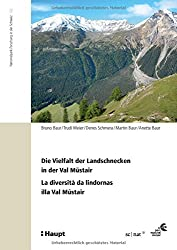 Die Vielfalt der Landschnecken in der Val Müstair - La diversità da lindornas illa Val Müstair (Nationalpark-Forschung in der Schweiz)