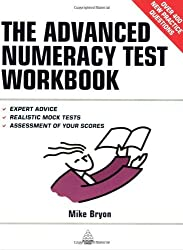The Advanced Numeracy Test Workbook: Review Key Quantative Operations and Practise for Accounting and Business Tests (Testing Series) by Mike Bryon (2003-12-05)