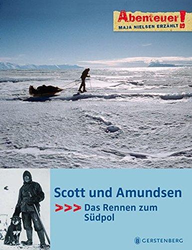 Abenteuer! Maja Nielsen erzählt. Scott und Amundsen - Das Rennen zum Südpol