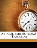 Aktaion [Microform]: Trag Die
