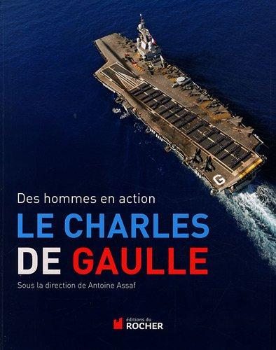 Le Charles de Gaulle: Des hommes en action