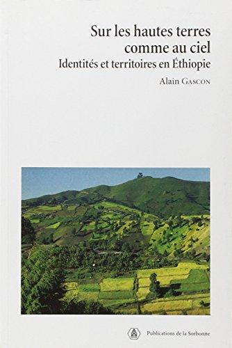 Sur les hautes terres comme au ciel : Identités et territoires en Ethiopie