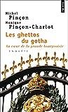 Ghettos Du Gotha. Au Coeur de La Grande Bourgeoisie(les)