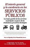 Interés General y la Excelencia en los Servicios Públicos. El,