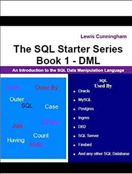 The SQL Starter Book 1 - SQL DML (The SQL Starter Series) by [Cunningham, Lewis]